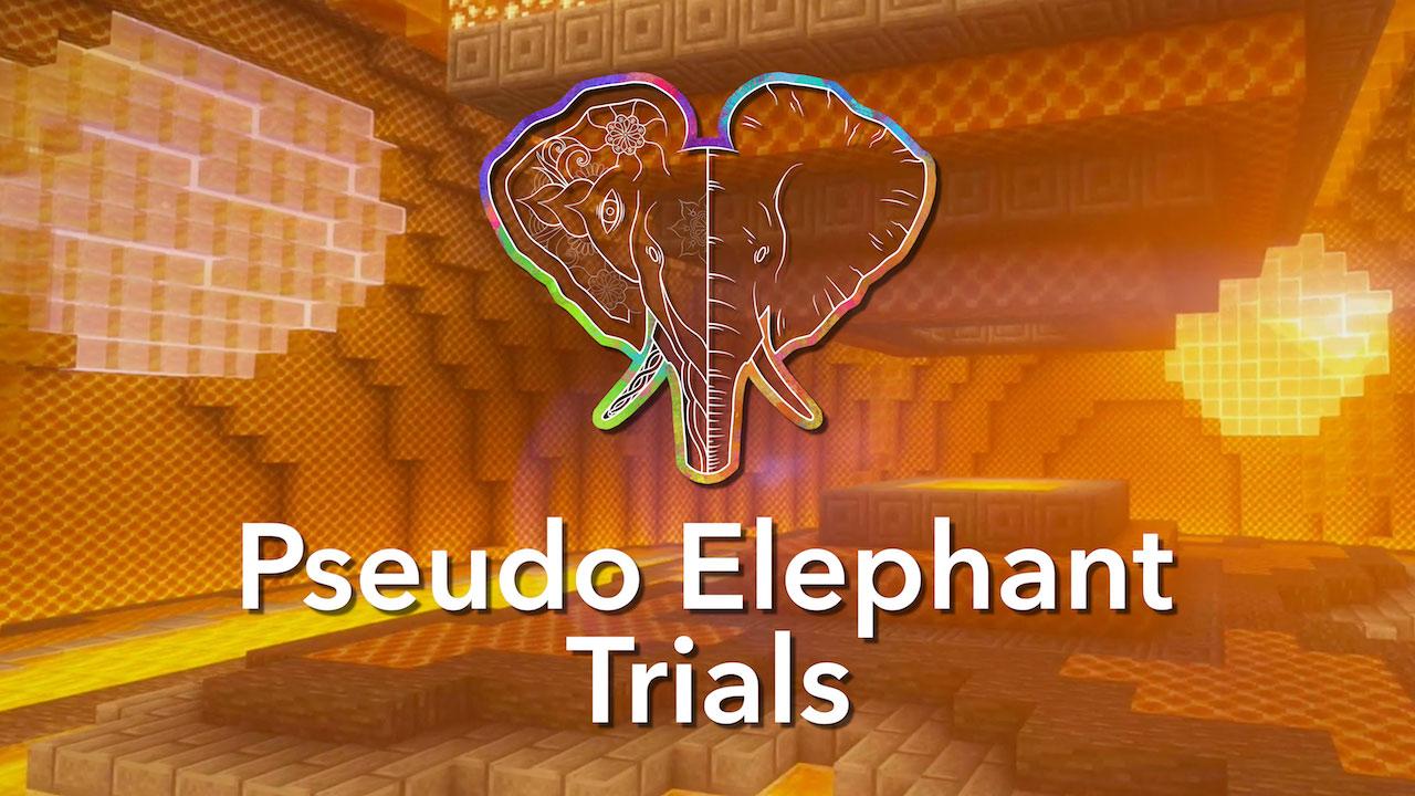 Pseudo Elephant Trials